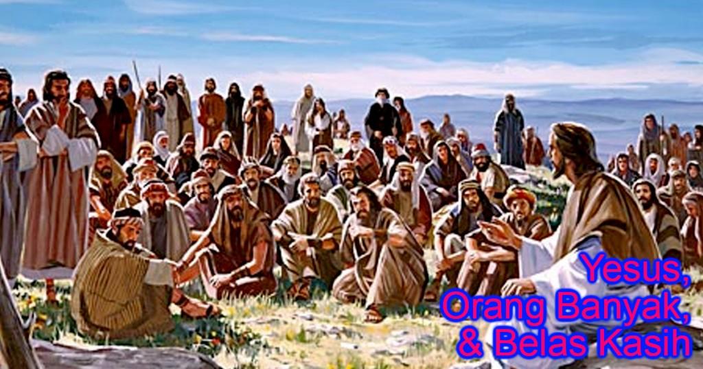 yesus-orang banyak -dan belas kasih