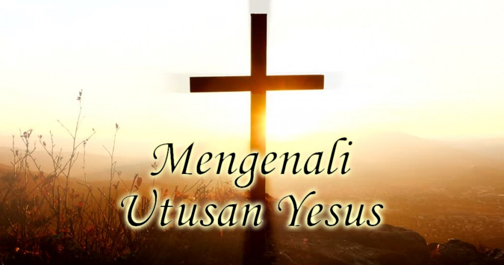 mengenali utusan Yesus