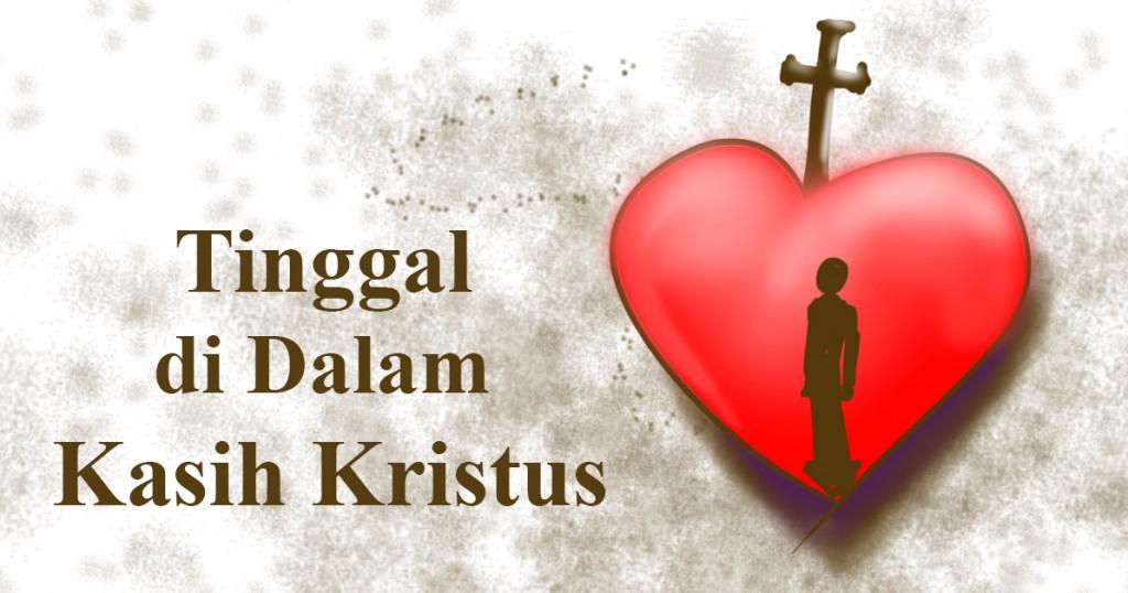 tinggal di dalam kasih kristus